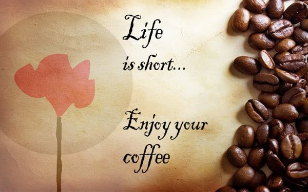 Life is short. Enjoy your coffee\\n\\n17/04/2015 16.13