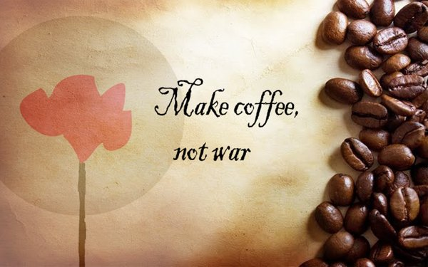 Make coffee, not war\\n\\n17/04/2015 16.16