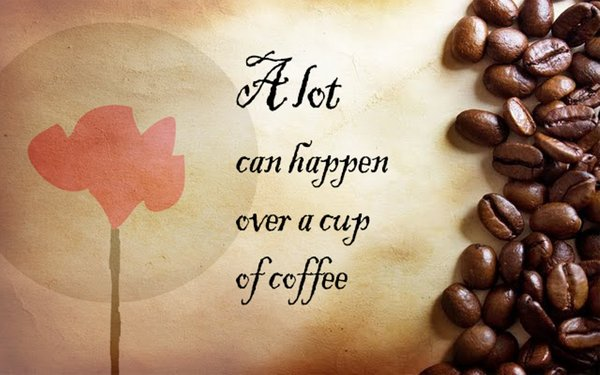 A lot can happen over a cup of coffee\\n\\n17/04/2015 16.16