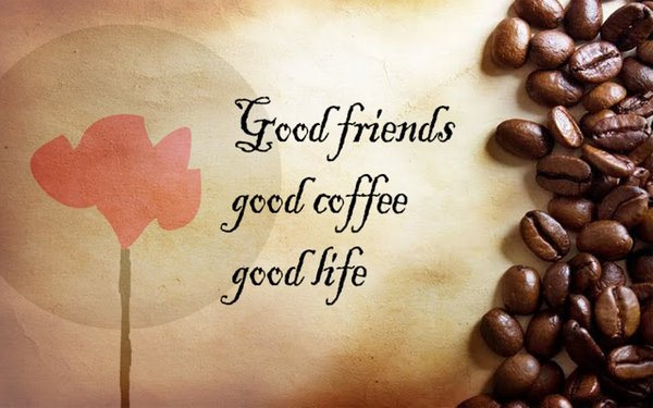 Good friends, good coffee, good life\\n\\n17/04/2015 16.21