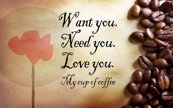 Want you. Need you. Love you. My cup of coffe\\n\\n17/04/2015 16.22